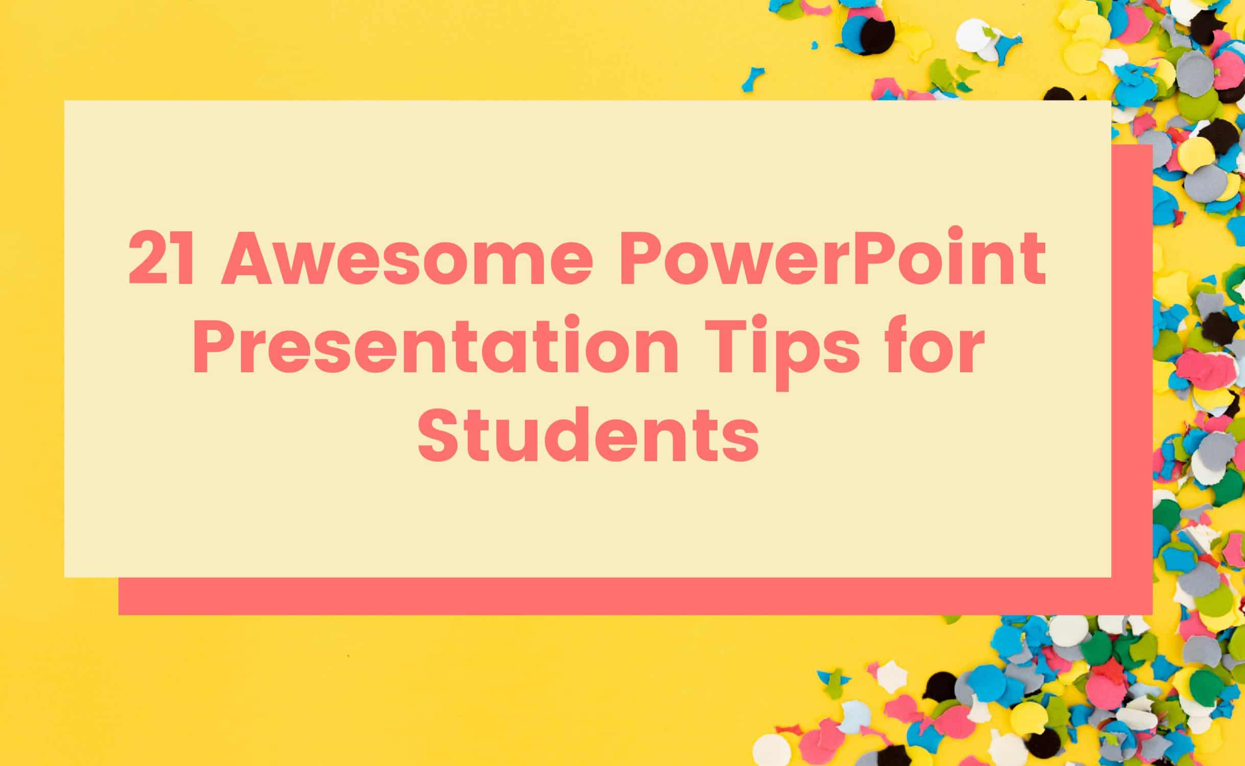 21 Awesome Powerpoint Presentation Tips For Students